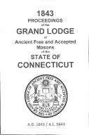 1843 Proceedings of the Grand Lodge of Ancient Free and Accepted Masons of the state of Connecticut