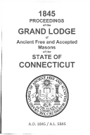 1845 Proceedings of the Grand Lodge of Ancient Free and Accepted Masons of the state of Connecticut
