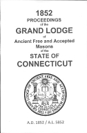 1852 Proceedings of the Grand Lodge of Ancient Free and Accepted Masons of the state of Connecticut