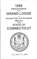 1858 Proceedings of the Grand Lodge of Ancient Free and Accepted Masons of the state of Connecticut