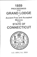 1859 Proceedings of the Grand Lodge of Ancient Free and Accepted Masons of the state of Connecticut