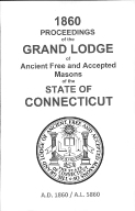1860 Proceedings of the Grand Lodge of Ancient Free and Accepted Masons of the state of Connecticut
