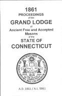 1861 Proceedings of the Grand Lodge of Ancient Free and Accepted Masons of the state of Connecticut