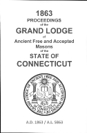 1863 Proceedings of the Grand Lodge of Ancient Free and Accepted Masons of the state of Connecticut