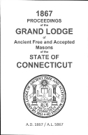 1867 Proceedings of the Grand Lodge of Ancient Free and Accepted Masons of the state of Connecticut