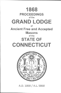 1868 Proceedings of the Grand Lodge of Ancient Free and Accepted Masons of the state of Connecticut