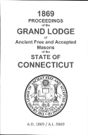 1869 Proceedings of the Grand Lodge of Ancient Free and Accepted Masons of the state of Connecticut