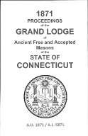 1871 Proceedings of the Grand Lodge of Ancient Free and Accepted Masons of the state of Connecticut