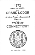 1872 Proceedings of the Grand Lodge of Ancient Free and Accepted Masons of the state of Connecticut