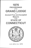 1876 Proceedings of the Grand Lodge of Ancient Free and Accepted Masons of the state of Connecticut