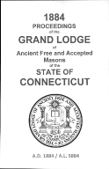 1884 Proceedings of the Grand Lodge of Ancient Free and Accepted Masons of the state of Connecticut