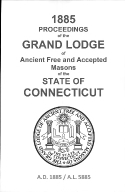 1885 Proceedings of the Grand Lodge of Ancient Free and Accepted Masons of the state of Connecticut
