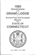 1985 Proceedings of the Grand Lodge of Ancient Free and Accepted Masons of the state of Connecticut