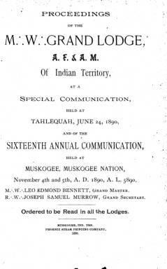 1890 - Proceedings of the Grand Lodge of the Indian Territory - Sixteenth Annual Grand Communication