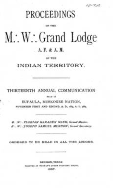 1887 - Proceedings of the Grand Lodge of the Indian Territory - Thirteenth Annual Grand Communication