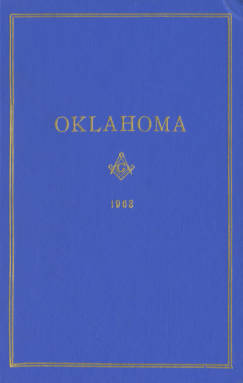 1963 - Proceedings of the Grand Lodge of the State of Oklahoma - Fifty-fifth Annual Grand Communication