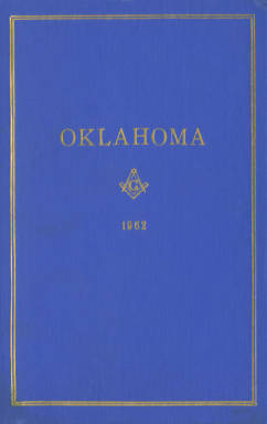 1962 - Proceedings of the Grand Lodge of the State of Oklahoma - Fifty-fourth Annual Grand Communication