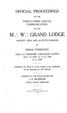 1906 - Proceedings of the Grand Lodge of the Indian Territory - Thirty-third Annual Grand Communication