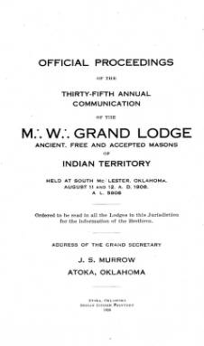 1908 - Proceedings of the Grand Lodge of the Indian Territory - Thirty-fifth Annual Grand Communication