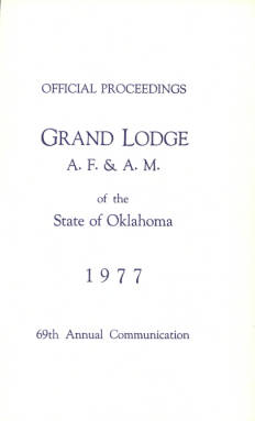 1977 - Proceedings of the Grand Lodge of the State of Oklahoma - Sixty-ninth Annual Grand Communication