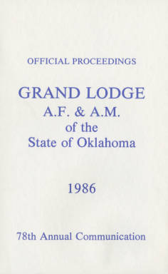1986 - Proceedings of the Grand Lodge of the State of Oklahoma - Seventy-eighth Annual Grand Communication