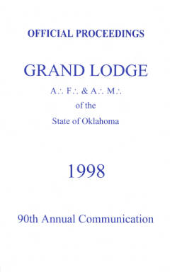 1998 - Proceedings of the Grand Lodge of the State of Oklahoma - Ninetieth Annual Grand Communication