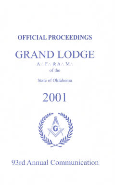 2001 - Proceedings of the Grand Lodge of the State of Oklahoma - Ninety-third Annual Grand Communication