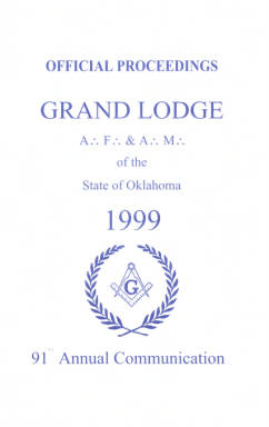1999 - Proceedings of the Grand Lodge of the State of Oklahoma - Ninety-first Annual Grand Communication