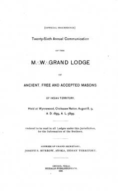 1899 - Proceedings of the Grand Lodge of the Indian Territory - Twenty-sixth Annual Grand Communication