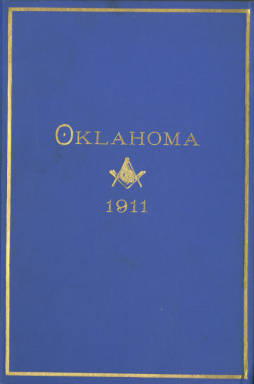 1911 - Proceedings of the Grand Lodge of the State of Oklahoma - Third Annual Grand Communication