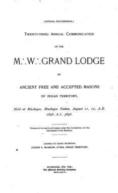 1896 - Proceedings of the Grand Lodge of the Indian Territory - Twenty-third Annual Grand Communication