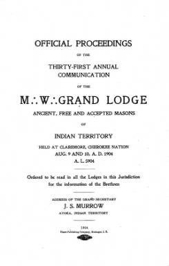 1904 - Proceedings of the Grand Lodge of the Indian Territory - Thirty-first Annual Grand Communication