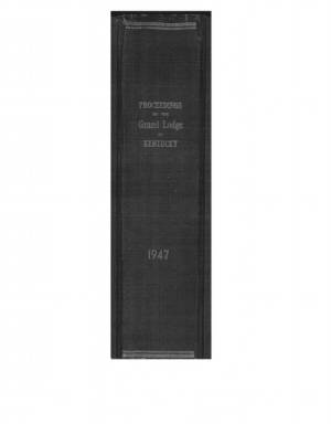 1947 - Proceedings of the Grand Lodge, F. & A.M., of Kentucky