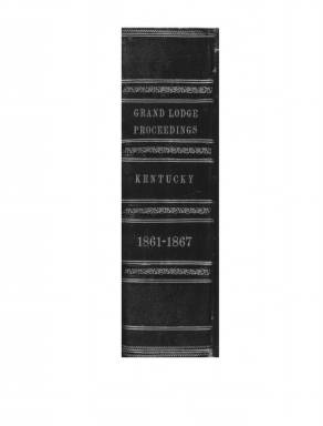 1863 - Proceedings of the Grand Lodge, F. & A.M., of Kentucky