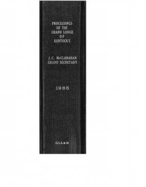 1985 - Proceedings of the Grand Lodge, F. & A.M., of Kentucky