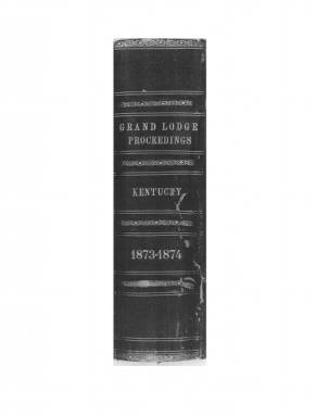 1874 - Proceedings of the Grand Lodge, F. & A.M., of Kentucky