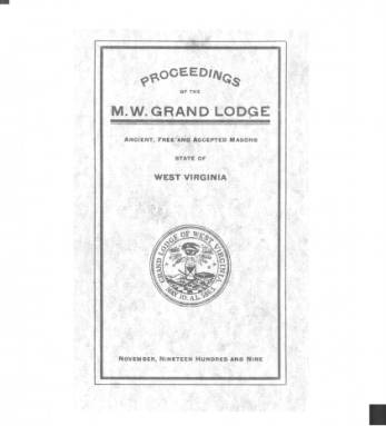 1909 - Proceedings of the Grand Lodge, A.F. & A.M., of West Virginia