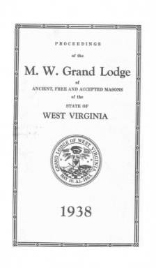 1938 - Proceedings of the Grand Lodge, A.F. & A.M., of West Virginia