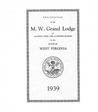 1939 - Proceedings of the Grand Lodge, A.F. & A.M., of West Virginia