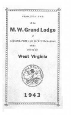 1943 - Proceedings of the Grand Lodge, A.F. & A.M., of West Virginia