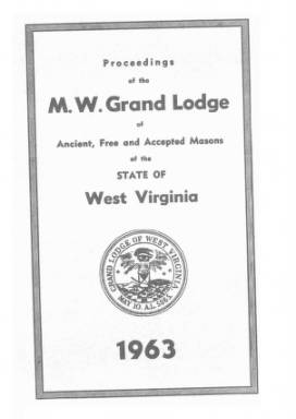 1963 - Proceedings of the Grand Lodge, A.F. & A.M., of West Virginia