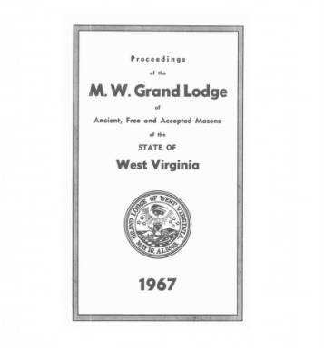1967 - Proceedings of the Grand Lodge, A.F. & A.M., of West Virginia