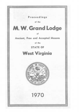 1970 - Proceedings of the Grand Lodge, A.F. & A.M., of West Virginia