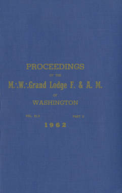 1962 - Proceedings of the Grand Lodge of Washington - One hundred fifth Annual Grand Communication