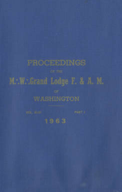 1963 - Proceedings of the Grand Lodge of Washington - One hundred sixth Annual Grand Communication