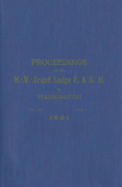 1961 - Proceedings of the Grand Lodge of Washington - One hundred fourth Annual Grand Communication