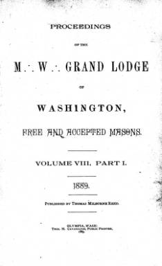 1889 - Proceedings of the Grand Lodge of Washington - Thirty-second Annual Grand Communication