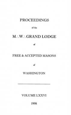 1998 - Proceedings of the Grand Lodge of Washington - One hundred forty-first Annual Grand Communication