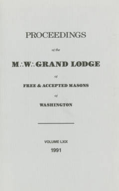 1991 - Proceedings of the Grand Lodge of Washington - One hundred thirty-fourth Annual Grand Communication
