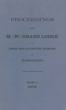 1973 - Proceedings of the Grand Lodge of Washington - One hundred sixteenth Annual Grand Communication